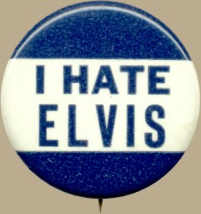 I Hate Elvis - celluloid pin
